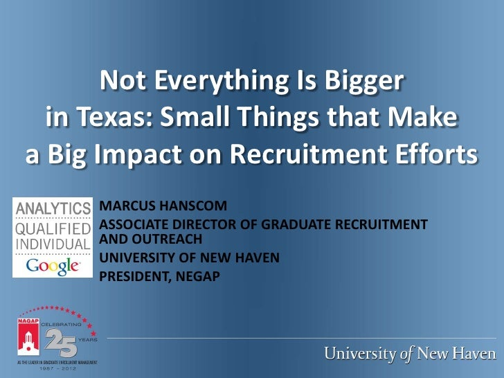 "NAGAP 2012: ""Not Everything is Bigger in Texas: Small Things That Make A Big Impact on Recruitment Efforts"""