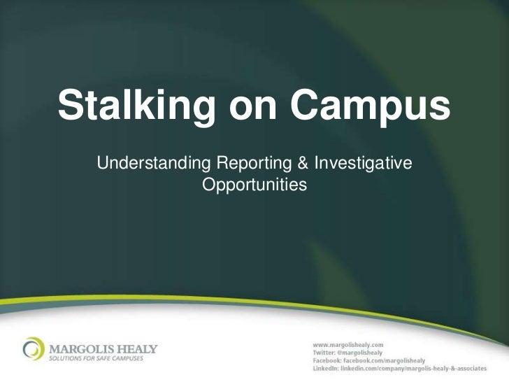 Stalking on Campus Understanding Reporting & Investigative             Opportunities