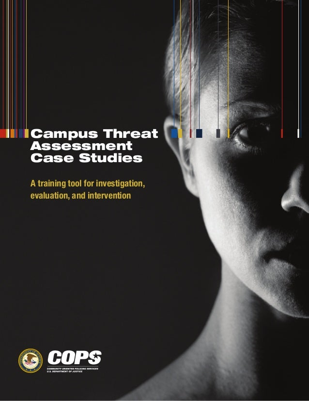 Campus ThreatAssessmentCase StudiesA training tool for investigation,evaluation, and intervention