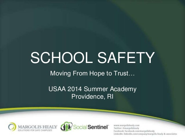 SCHOOL SAFETY Moving From Hope to Trust… USAA 2014 Summer Academy Providence, RI