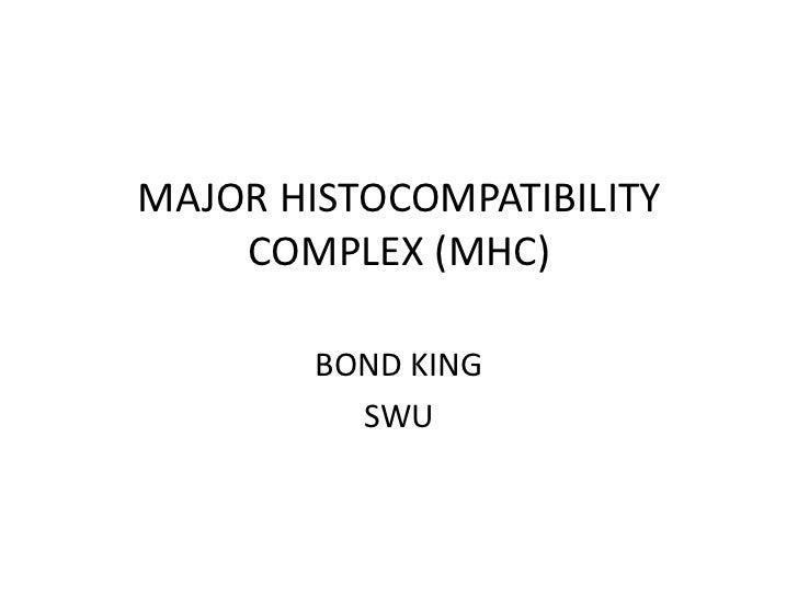 MAJOR HISTOCOMPATIBILITY    COMPLEX (MHC)        BOND KING          SWU