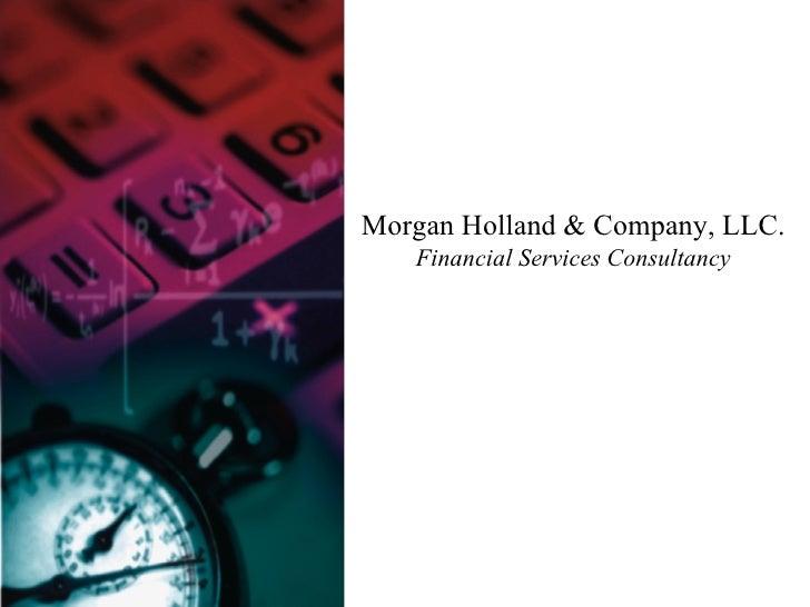 Morgan Holland & Company, LLC. Financial Services Consultancy