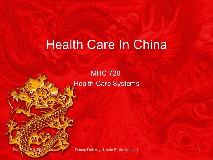 Health Care In China MHC 720  Health Care Systems