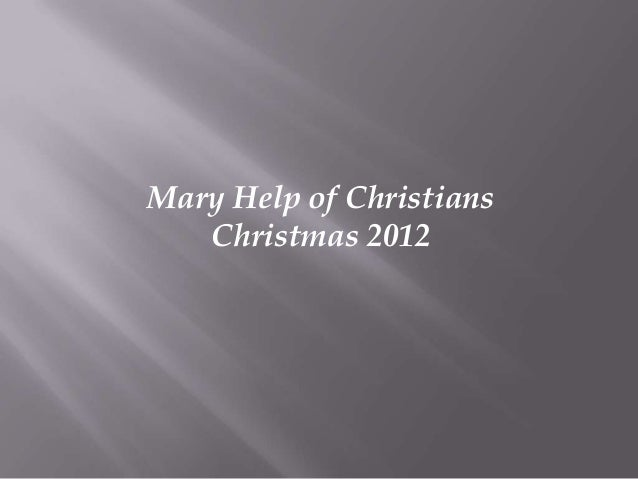 Mary Help of Christians   Christmas 2012
