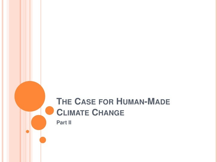The Case for Human-Made Climate Change<br />Part II<br />