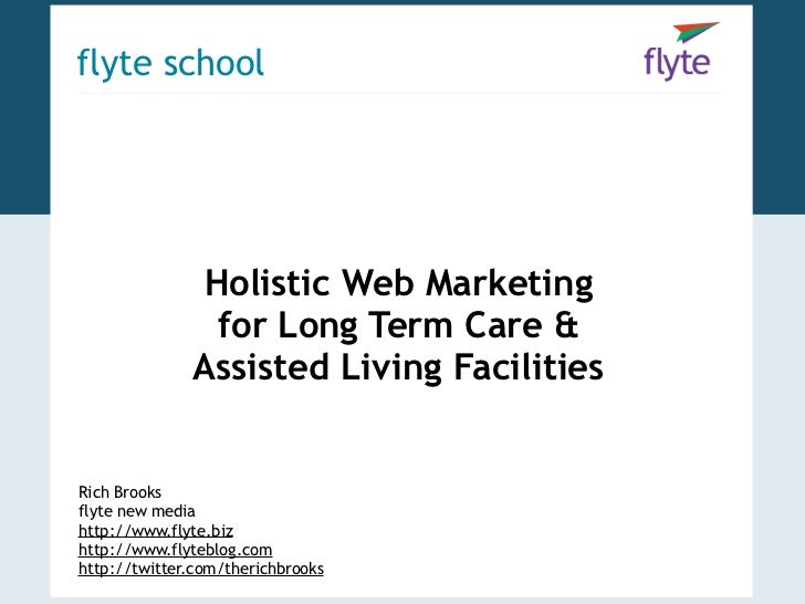 flyte school              Holistic Web Marketing               for Long Term Care &              Assisted Living Facilitie...