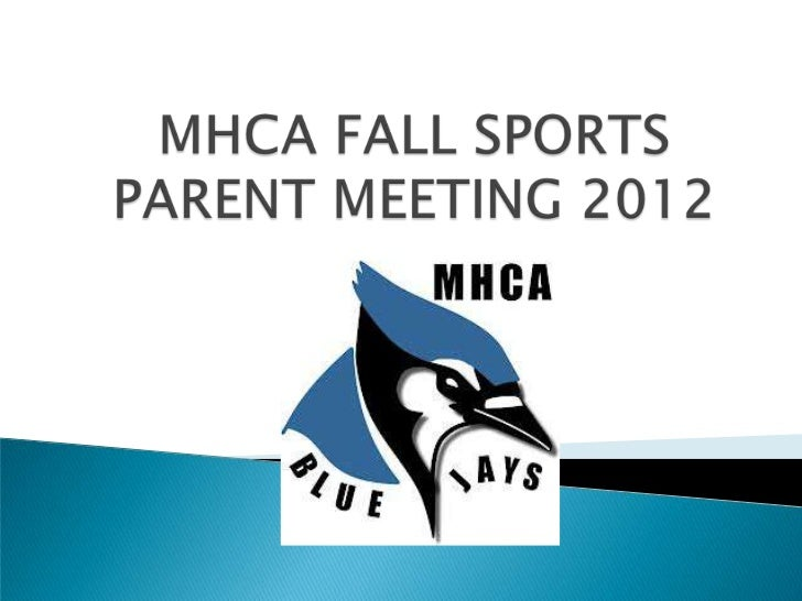 Mhca fall sports parent meeting 2012