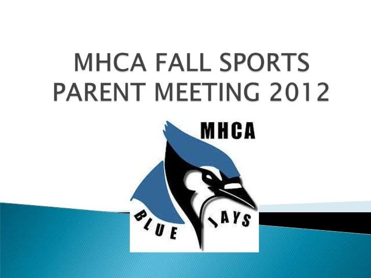 Mhca fall sports parent meeting 2012