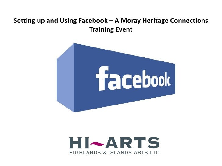 Setting up and Using Facebook – A Moray Heritage Connections                        Training Event