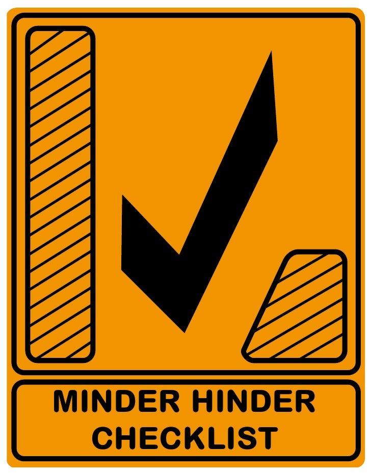MINDER HINDER  CHECKLIST