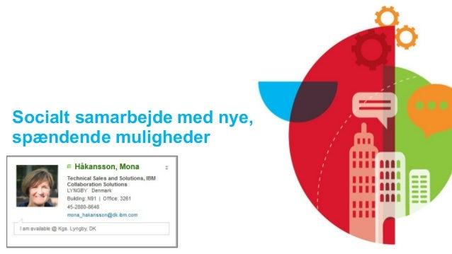 Socialt samarbejde med nye, spændende muligheder  © 2014 IBM Corporation