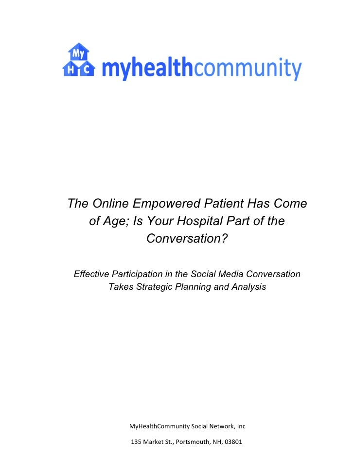 The Online Empowered Patient Has Come of Age; Is Your Hospital Part       of the Conversation?   Effective Participation i...