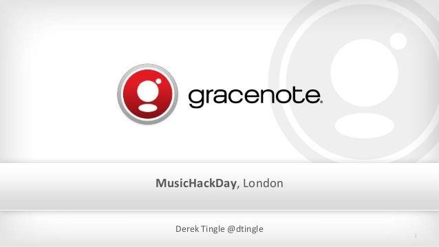 MusicHackDay, London  Derek Tingle @dtingle  1