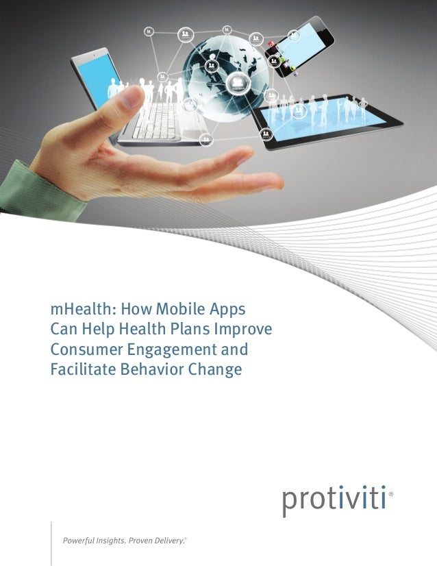 mHealth: How Mobile Apps Can Help Health Plans Improve Consumer Engagement and Facilitate Behavior Change