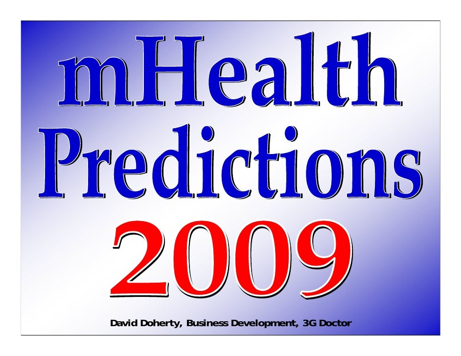 mHealth Industry Predictions for 2009 by David Doherty, Business Development at 3G Doctor