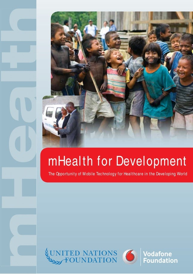 mHealth for Development    The Opportunity of Mobile Technology for Healthcare in the Developing World1
