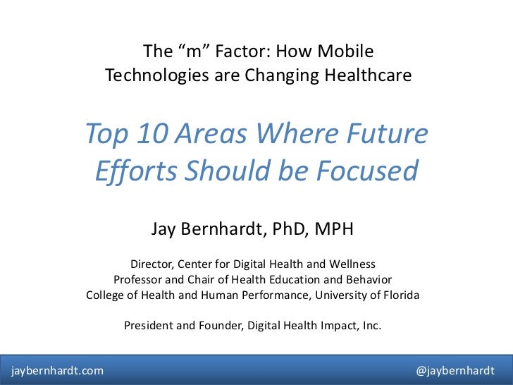 """The """"m"""" Factor: How Mobile Technologies are Changing Healthcare<br />Top 10 Areas Where Future Efforts Should be Focused<b..."""
