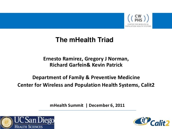 The mHealth Triad          Ernesto Ramirez, Gregory J Norman,             Richard Garfein& Kevin Patrick      Department o...