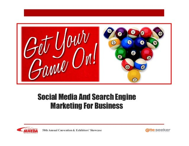 Social Media And Search EngineMarketing For Business58th Annual Convention & Exhibitors Showcase