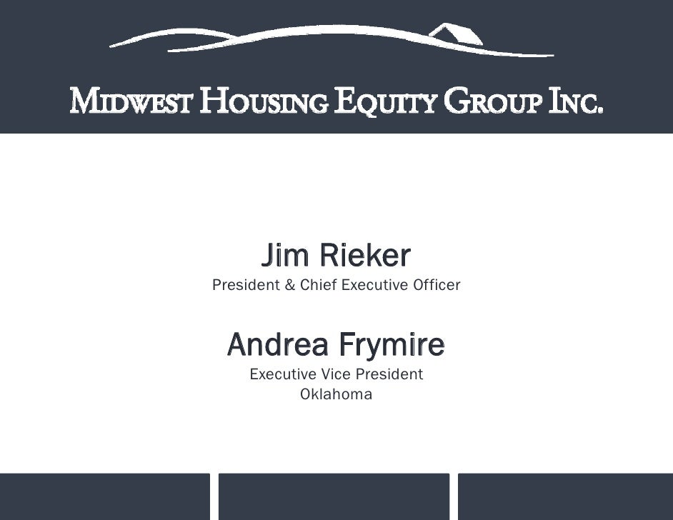 Jim Rieker President & Chief Executive Officer     Andrea Frymire      Executive Vice President             Oklahoma      ...