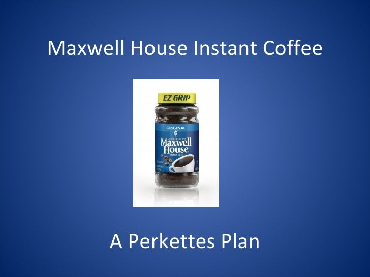 Maxwell House Campaign Project