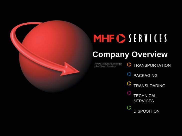 Company Overview TRANSPORTATION  PACKAGING  TRANSLOADING TECHNICAL SERVICES DISPOSITION