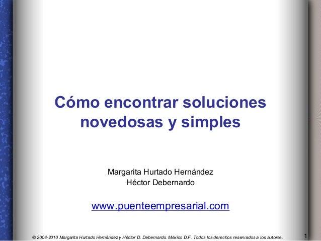 Cómo encontrar soluciones            novedosas y simples                                    Margarita Hurtado Hernández   ...