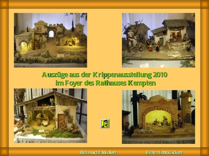 Auszüge aus der Krippenausstellung 2010 im Foyer des Rathauses Kempten Bitte nicht klicken  Bitte nicht klicken