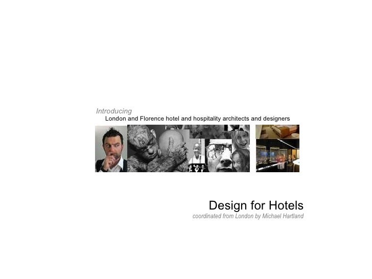 Design for Hotels London and Florence hotel and hospitality architects and designers Introducing coordinated from London b...