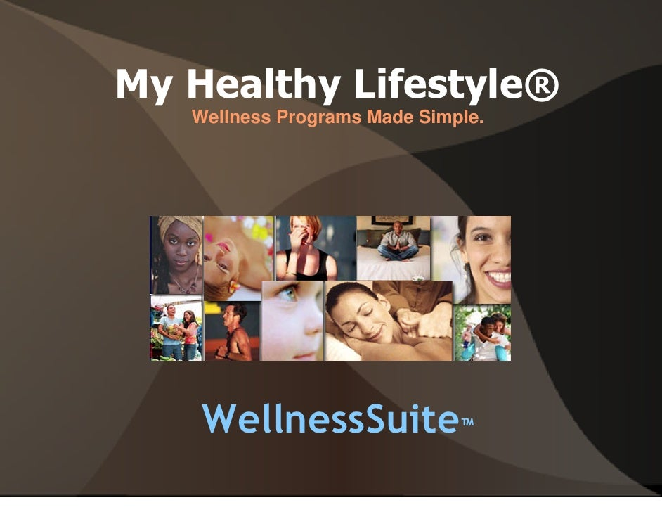 My Healthy Lifestyle®    Wellness Programs Made Simple.         WellnessSuite™