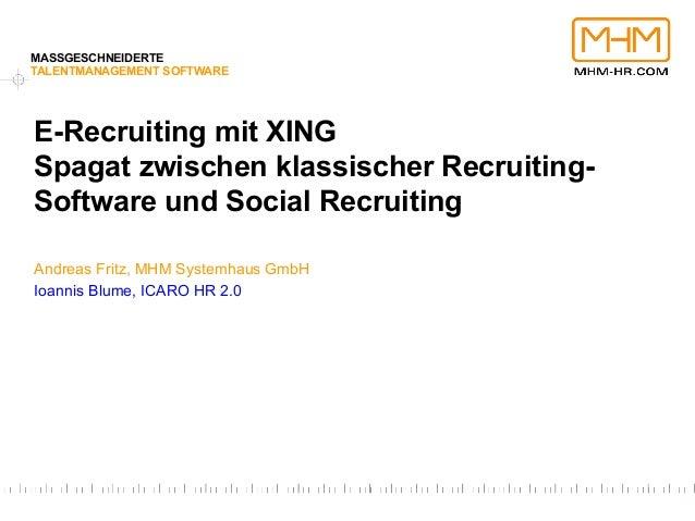 WebConference Recruiting 2013: E-Recruiting mit XING - Spagat zwischen klassischer Recruiting-Software undSocial Recruiting
