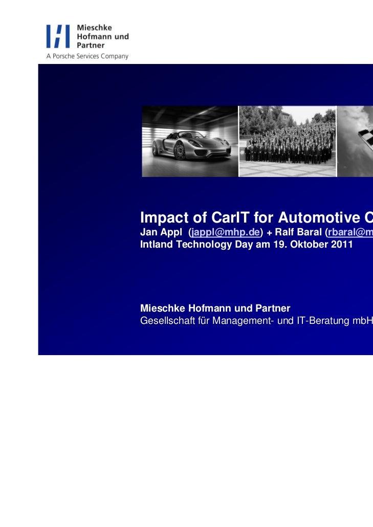 Impact of CarIT for Automotive CloudJan Appl (jappl@mhp.de) + Ralf Baral (rbaral@mhp.de)Intland Technology Day am 19. Okto...