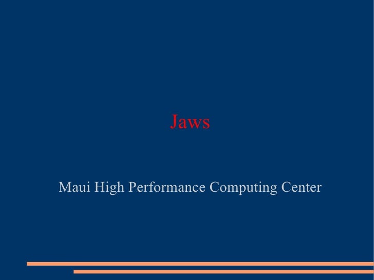 Jaws Maui High Performance Computing Center
