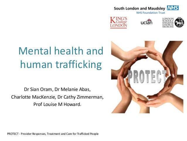 Mental health and        human trafficking         Dr Sian Oram, Dr Melanie Abas,   Charlotte MacKenzie, Dr Cathy Zimmerma...