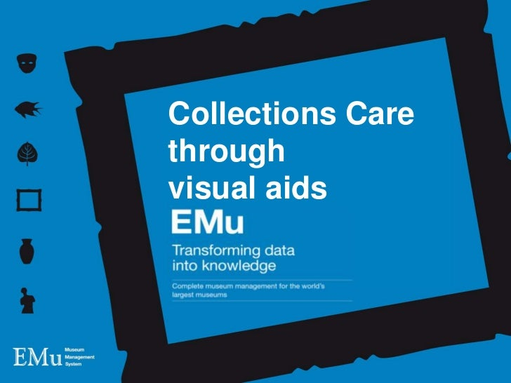 Collections Care<br />through visual aids<br />