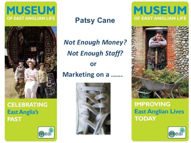 Not Enough Money?  Not Enough Staff?  Marketing on a ......  or Patsy Cane