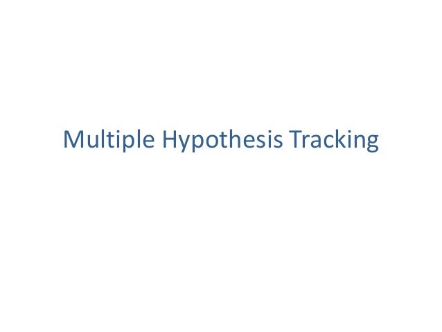 Multiple Hypothesis Tracking