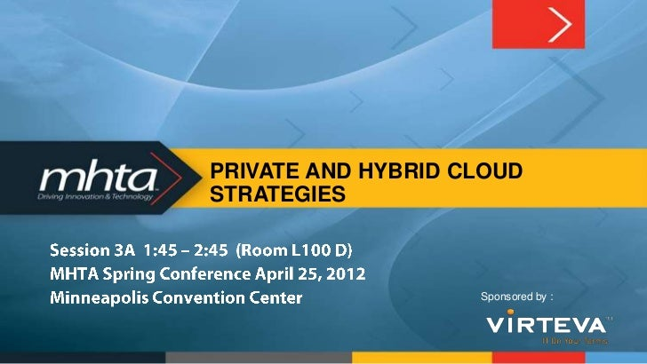 PRIVATE AND HYBRID CLOUDSTRATEGIES                    Sponsored by :