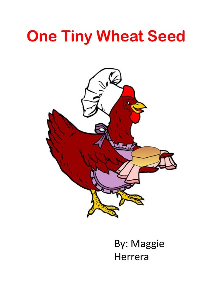 One Tiny Wheat Seed          By:	  Maggie	            Herrera
