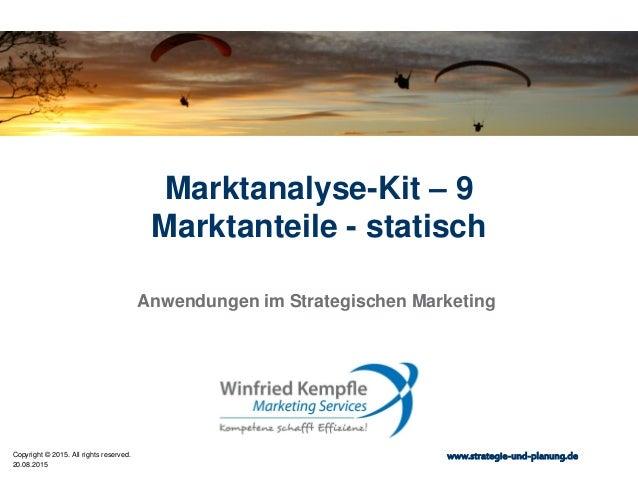20.08.2015 Copyright © 2015. All rights reserved. www.strategie-und-planung.de Marktanalyse-Kit – 9 Marktanteile - statisc...