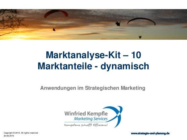 Marktanalyse-Kit – 10 Marktanteile - dynamisch Anwendungen im Strategischen Marketing  Copyright © 2014. All rights reserv...