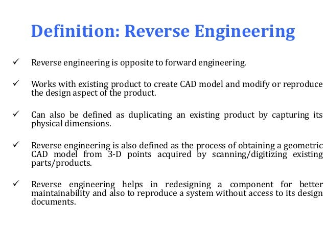 Definition reverse engineering reverse engineering is opposite to