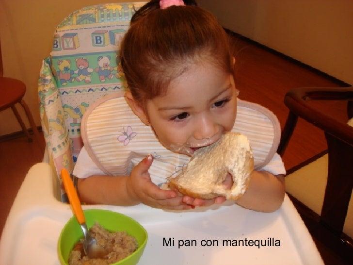 Mi pan con mantequilla