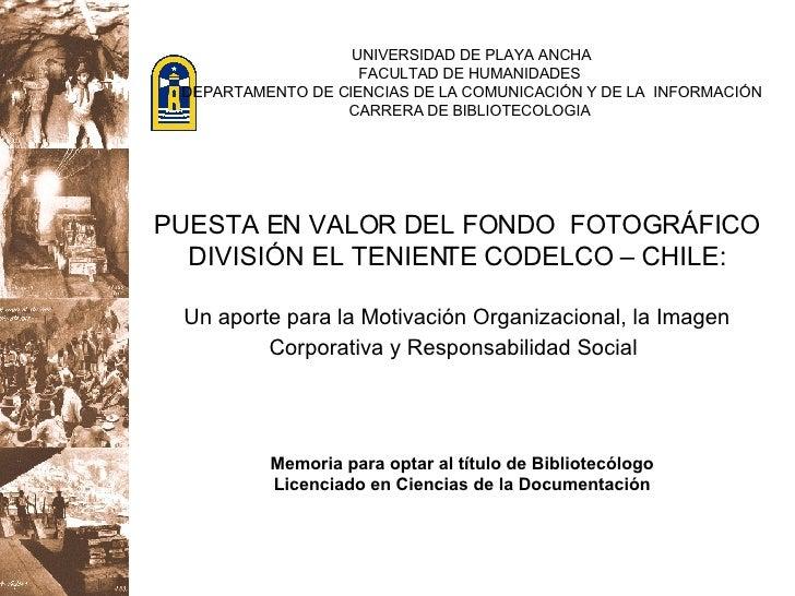 Memoria para optar al título de Bibliotecólogo  Licenciado en Ciencias de la Documentación  PUESTA EN VALOR DEL FONDO  FOT...