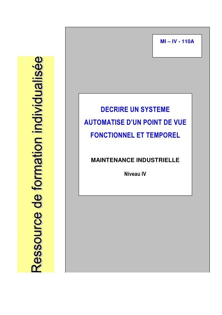 MI – IV - 110A          DECRIRE UN SYSTEME AUTOMATISE D'UN POINT DE VUE  FONCTIONNEL ET TEMPOREL    MAINTENANCE INDUSTRIEL...
