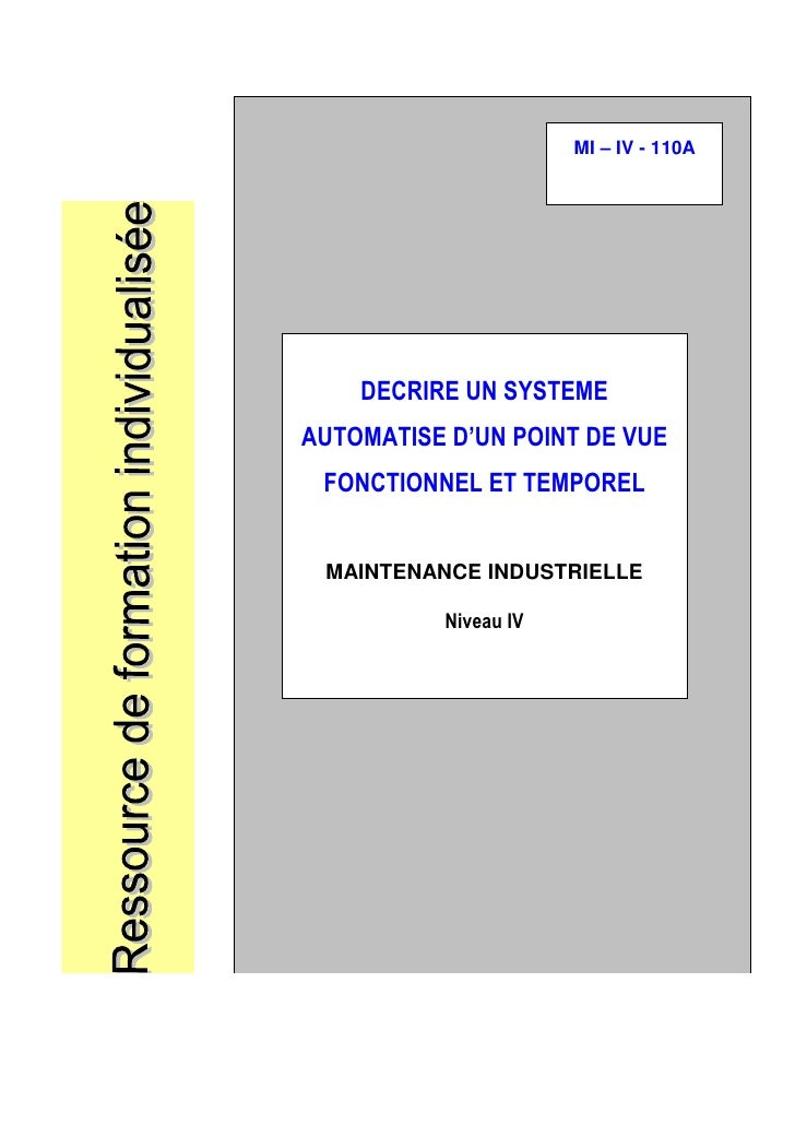 MI – IV - 110A          DECRIRE UN SYSTEME AUTOMATISE D'UN POINT DE VUE  FONCTIONNEL ET TEMPOREL    MAINTENANCE INDUSTRIEL...