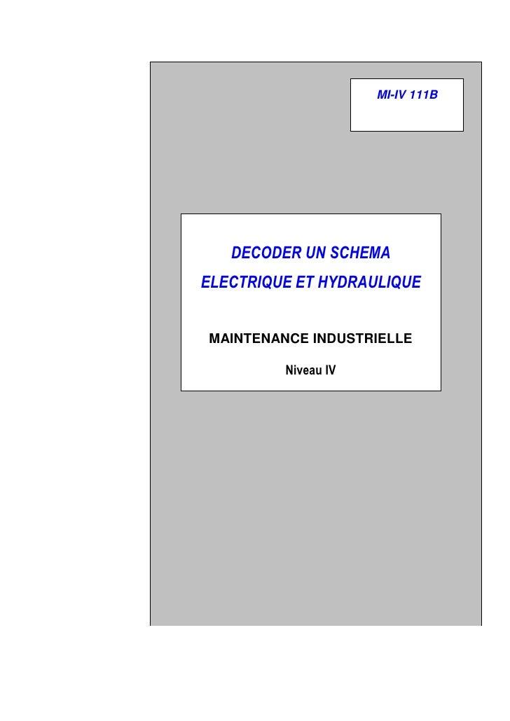 MI-IV 111B         DECODER UN SCHEMA ELECTRIQUE ET HYDRAULIQUE   MAINTENANCE INDUSTRIELLE                    Niveau IV    ...