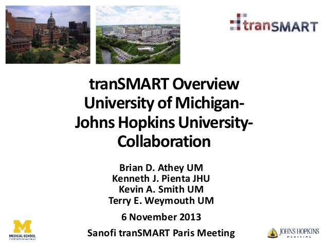 tranSMART Overview University of MichiganJohns Hopkins UniversityCollaboration Brian D. Athey UM Kenneth J. Pienta JHU Kev...