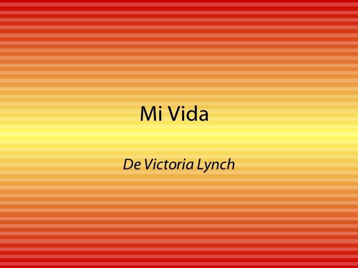 Mi Vida De Victoria Lynch