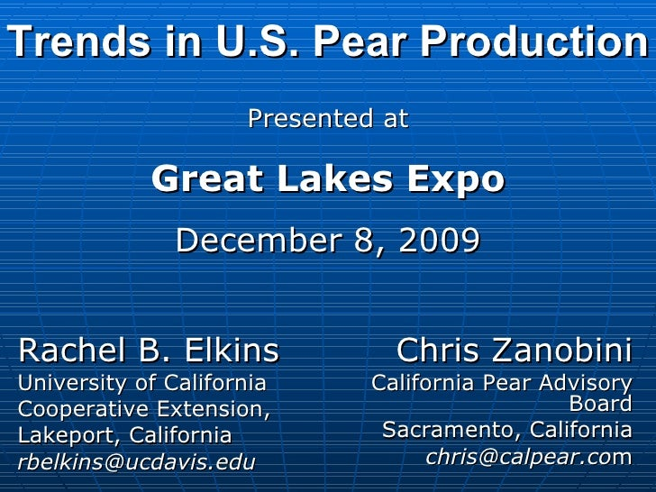 Trends in U.S. Pear Production Chris Zanobini California Pear Advisory Board Sacramento, California [email_address] m Rach...